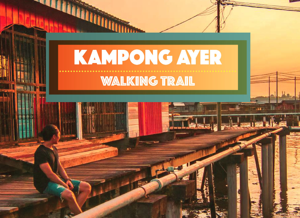 kampong ayer walking trail